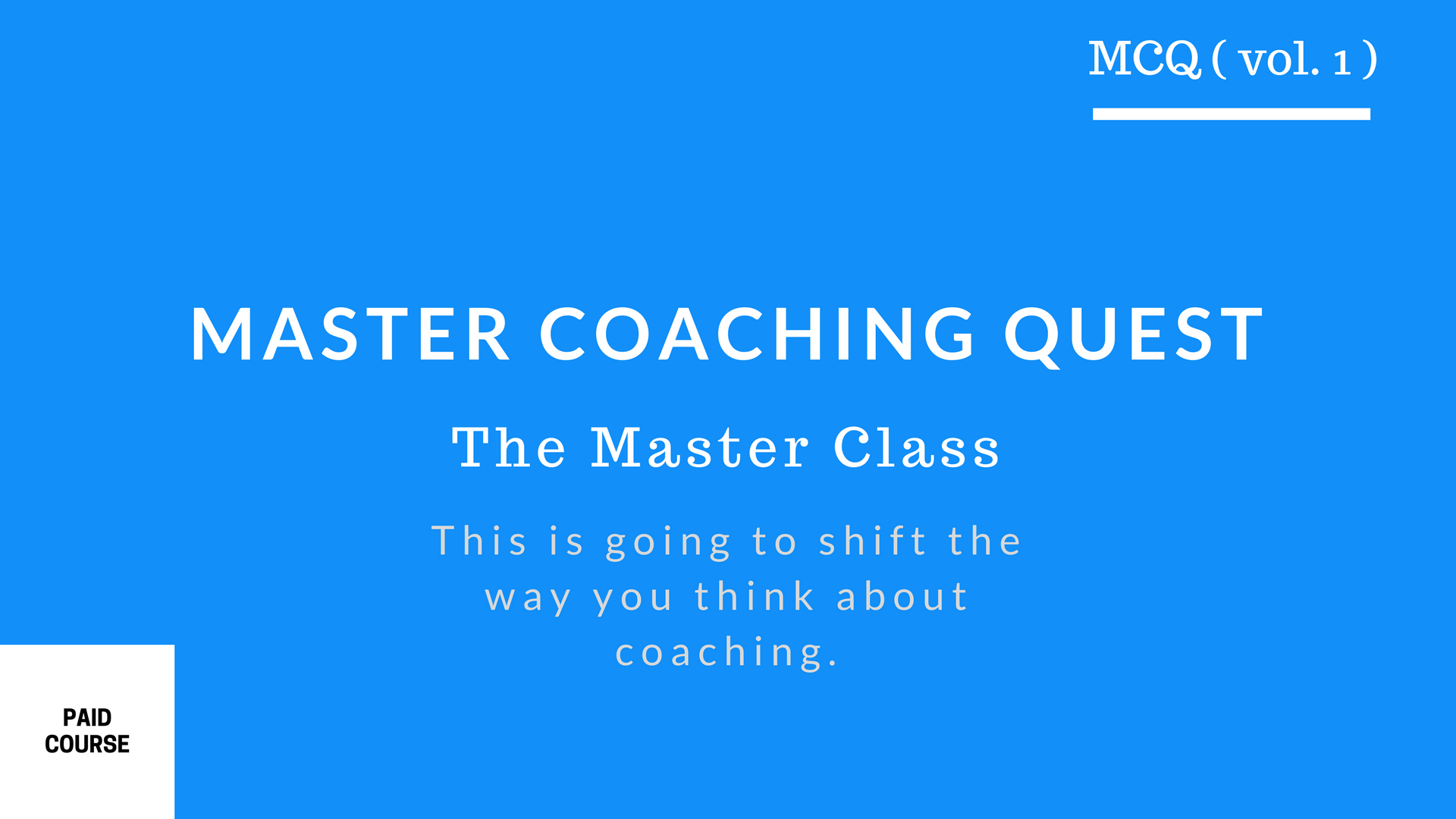 Master Coaching Quest Introduction To The PAID Program & Why You Will Want To Buy This…